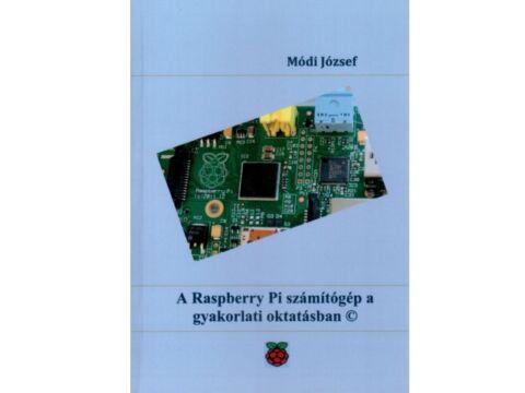 Módi József: A Raspberry Pi számítógép a gyakorlati oktatásban